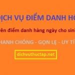 Dịch Vụ Điểm Danh Hộ, Học Hộ, Viết Bài Hộ – LH: 0817.625.625